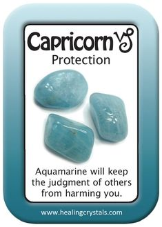 HEALING CARD PROTECTION: CAPRICORN.  Aquamarine will keep the judgment of others from harming you.  http://www.healingcrystals.com/advanced_search_result.php?dropdown=Search+Products...&keywords=Aquamarine  Don't forget to use code HCPIN10 to receive a 10% discount on your purchases
