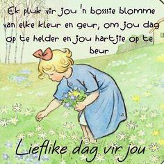 Aan al my vriendinne Morning Qoutes, Good Morning Messages, Good Morning Wishes, Goeie More, Lekker Dag, Afrikaans Quotes, Winnie The Pooh, Poems, Wisdom