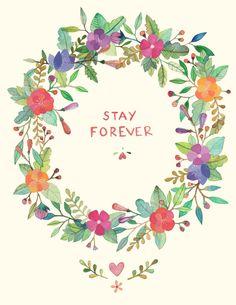 Stay Forever 8x11 print. $10.00, via Etsy.