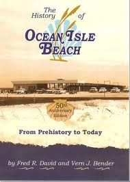 The History of Ocean Isle Beach: From Prehistory to Today by Fred David and Vern Bender ^cs Ocean Isle Beach North Carolina, Holden Beach North Carolina, Ocean Isle Beach Nc, Sunset Beach, Nc Beaches, Heaven On Earth, Oh The Places You'll Go, Vacation Destinations, Genealogy