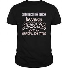 COMMUNICATIONS OFFICER Because SUPERHERO Isn't An Official Job Title T Shirts, Hoodies. Get it now ==► https://www.sunfrog.com/LifeStyle/COMMUNICATIONS-OFFICER--SUPER-HERO-Black-Guys.html?41382