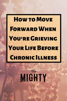 The Mighty talks to Amanda Pratt, LCSW about how to cope with the grief that can accompany chronic illness. Health Diary, Chronic Illness Quotes, Stages Of Grief, How To Move Forward, Chronic Fatigue Syndrome, Autoimmune Disease, Disease Symptoms, Lyme Disease, Invisible Illness