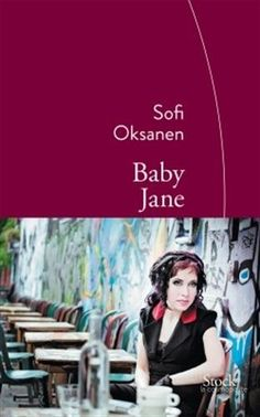 Buy Baby Jane: Traduit du finnois par Sébastien Cagnoli by Sofi Oksanen and Read this Book on Kobo's Free Apps. Discover Kobo's Vast Collection of Ebooks and Audiobooks Today - Over 4 Million Titles! Elena Ferrante, Ian Mcewan, Fred Vargas, Baby Jane, Lectures, Good Books, Audiobooks, Writer