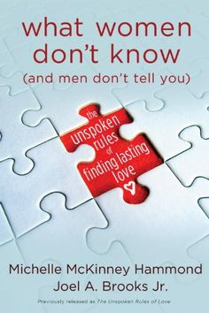 What Women Don't Know (and Men Don't Tell You): The Unspoken Rules of Finding Lasting Love by Michelle McKinney Hammond,http://www.amazon.com/dp/0307458504/ref=cm_sw_r_pi_dp_gCMgtb0XYFQJ0SQM