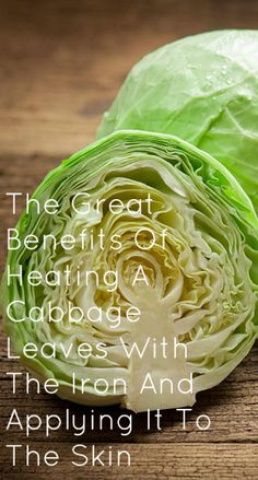 The Great Benefits Of Heating A Cabbage Leaves With The Iron And Applying It To The Skin - Healthy Stories Daily Healthy Skin, Healthy Life, Healthy Eating, Cabbage Benefits, Cabbage Leaves, Broccoli, Herbs, How To Apply, Iron