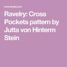 Ravelry: Cross Pockets pattern by Jutta von Hinterm Stein Green Bay Packers Blanket, Pocket Pattern, Ravelry, Afghans, Blankets, Gift Ideas, Pockets, Knitting, Crochet