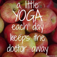 A little yoga each day keeps the doctor away. Healthy body, peaceful mind and happy soul. yogapad.com.au