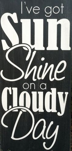 """Sunshine - """"I've Got Sunshine on a Cloudy Day"""" : Summer Quotes, Quotes about Summer, Quotes about Sunshine #Quotes #SummerQuotes"""