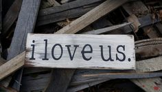 Rustic Vintage-inspired I Love Us. Reclaimed by UpcycledBlessings