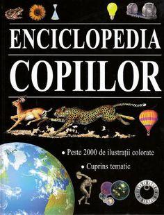6+ Enciclopedia copiilor -  -  - Enciclopedia copiilor este o lucrare exceptionala, foarte complexa, recomandata copiilor in varsta de peste opt ani. Prezentata in