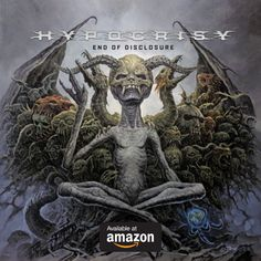 End of Disclosure is the twelfth studio album by the Swedish death metal band Hypocrisy. The album was released on March To promot. Death Metal, Hard Rock, Fleshgod Apocalypse, Extreme Metal, Metal Albums, Heavy Metal Music, Thrash Metal, Metal Bands, Macabre