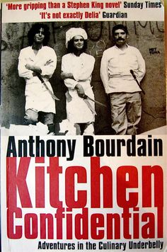 Kitchen Confidential by Anthony Bourdain | 14 Books Every Food Lover Should Read - good idea for A