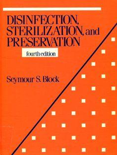 Disinfection, sterilization, and preservation / [edited by] Seymour S. Block. 4th ed. Philadelphia : Lea & Febiger, cop. 1991 [Gener 2014] #novetatsfarmacia #CRAIUB
