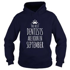 the best dentists are born in september #gift #ideas #Popular #Everything #Videos #Shop #Animals #pets #Architecture #Art #Cars #motorcycles #Celebrities #DIY #crafts #Design #Education #Entertainment #Food #drink #Gardening #Geek #Hair #beauty #Health #fitness #History #Holidays #events #Home decor #Humor #Illustrations #posters #Kids #parenting #Men #Outdoors #Photography #Products #Quotes #Science #nature #Sports #Tattoos #Technology #Travel #Weddings #Women