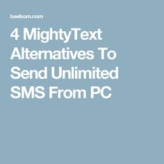 4 MightyText Alternatives To Send Unlimited SMS From PC