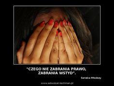 """""""Czego nie zabrania #prawo, zabrania #wstyd"""". Seneka Młodszy"""