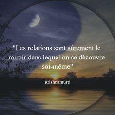"""""""Les relations sont sûrement le miroir dans lequel on se découvre soi-même"""" (Krishnamurti) #citation #coaching"""