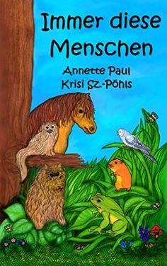 Bis Freitag zum Einführungspreis! Mit neuem Cover und schöner Illustration von Krisi Sz.-Pöhls  Immer diese Menschen von Annette Paul und weiteren, http://www.amazon.de/dp/B006UHKQT2/ref=cm_sw_r_pi_dp_z-00vb0H3EB6X
