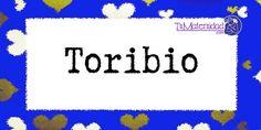 Conoce el significado del nombre Toribio #NombresDeBebes #NombresParaBebes #nombresdebebe - http://www.tumaternidad.com/nombres-de-nino/toribio/
