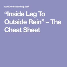 """Inside Leg To Outside Rein"" – The Cheat Sheet"