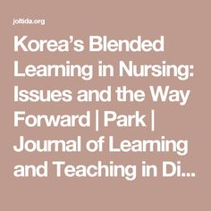 Korea's Blended Learning in Nursing: Issues and the Way Forward | Park | Journal of Learning and Teaching in Digital Age (JOLTIDA)