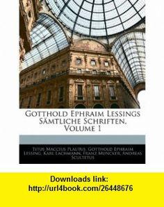 Gotthold Ephraim Lessings S�mtliche Schriften, Volume 1 (German Edition) (9781144632340) Titus Maccius Plautus, Gotthold Ephraim Lessing, Karl Lachmann , ISBN-10: 114463234X  , ISBN-13: 978-1144632340 ,  , tutorials , pdf , ebook , torrent , downloads , rapidshare , filesonic , hotfile , megaupload , fileserve
