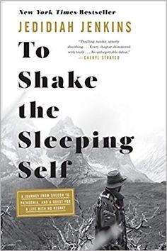 PDF To Shake the Sleeping Self A Journey from Oregon to Patagonia and a Quest for a Life with No Regret Jedidiah Jenkins 9781524761387 Books PDF Used Books, Books To Read, Free Pdf Books, Travel Gifts, Travel Books, What To Read, Book Photography, Free Reading, Ebook Pdf