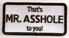 That's Mr Assh*le To You Funny Embroidered Biker Motorcycle Vest Patch PAT-1803