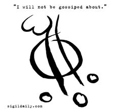 """""""I will not be gossiped about."""""""
