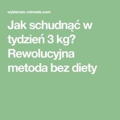 Jak schudnąć w tydzień 3 kg? Rewolucyjna metoda bez diety Health Diet, Good Advice, Life Hacks, Bodybuilding, Beauty Hacks, Healthy Living, Food And Drink, Menu, Drinks