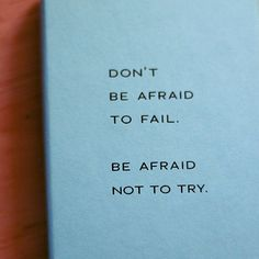 don't be afraid of failure