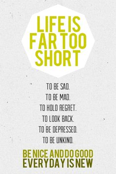 Life is far too short....