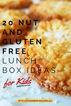 20 Nut and Gluten Free Lunch Box Ideas for Kids. Via Stay at Home Mum.com.au