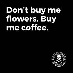 And make it Death Wish Coffee!!
