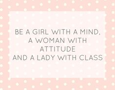 Be A Lady    #quote #inspiration