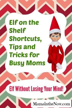 Elf on the Shelf Shortcuts, Tips and Tricks for Busy Moms. Elf Without Losing Your Mind! Practical, easy and fun Elf on the Shelf ideas and inspiration! Share your ideas with me too, please! We are in this Elf'ing thing together! #ElfOnTheShelf