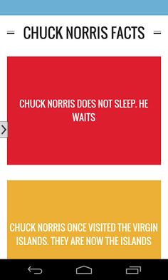 "If you read this, it means Chuck Norris allows you to download this app. You don't search for Chuck Norris apps. He finds you. Google Play won't search for Chuck Norris because it knows you don't find Chuck Norris, he finds you. Chuck Norris is the reason why Waldo is hiding.<p>Do you know Chuck Norris' favorite fact?<p>""They once tried to carve Chuck Norris' face into Mount Rushmore, but the granite wasn't hard enough for his beard""<p>Chuck Norris Facts Approved is a free cool app that…"
