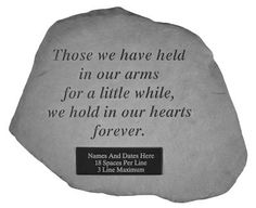 Garden Stone Memorial: Those we have held... by Memorial Gallery. $95.00. Garden Stone Memorial: Those we have held...