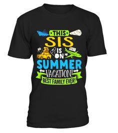 "# This Sis Is On Summer Vacation Best Family Ever T-Shirt .  Special Offer, not available in shops      Comes in a variety of styles and colours      Buy yours now before it is too late!      Secured payment via Visa / Mastercard / Amex / PayPal      How to place an order            Choose the model from the drop-down menu      Click on ""Buy it now""      Choose the size and the quantity      Add your delivery address and bank details      And that's it!      Tags: This is a great tshirt to…"