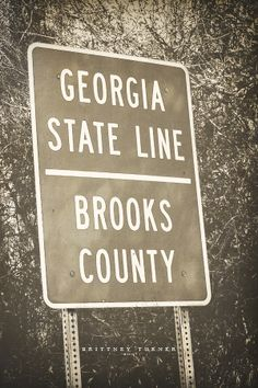 Georgia State Line Brooks County Georgia Southern Pride, Georgia On My Mind, Love Songs, Genealogy, Savannah Chat, Retirement, United States, History, Signs