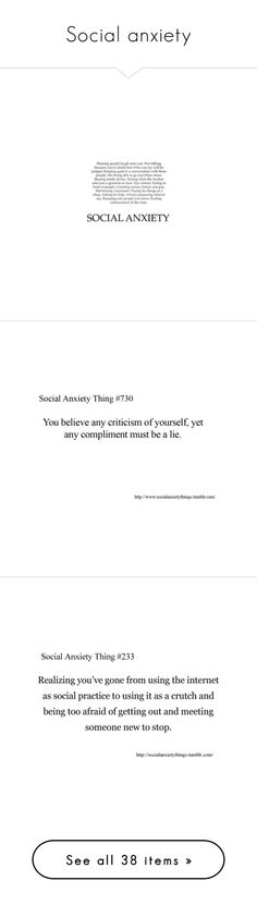 """""""Social anxiety"""" by nika-love ❤ liked on Polyvore featuring filler, quotes, text, phrase, saying, words, backgrounds, black and white, social anxiety and anxiety"""