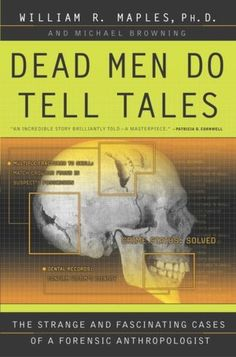 Bestseller Books Online Dead Men Do Tell Tales: The Strange and Fascinating Cases of a Forensic Anthropologist William R. Forensic Science, Forensic Psychology, Forensic Artist, Good Books, Books To Read, My Books, Forensic Anthropology, Anthropology Books, Biological Anthropology