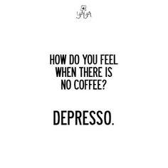 Depresso #Coffee #Quote