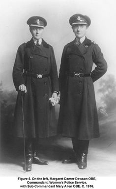 Margaret Damer Dawson, OBE, Commandant, Women's Police Service, with her assistant and partner Mary Allen, OBE, about 1916. Dawson was shocked to discover attempts by men at railway stations attempting to recruit Belgian refugee women as prostitutes. She was able to found the WPS since so many policemen had gone to the Army, and women volunteered to work without pay. [The two women lived together from 1914 until Dawson died in 1920.] Much more at link.