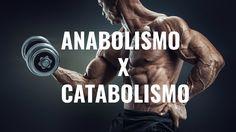 Diferença Entre ANABOLISMO e CATABOLISMO Para Ganhar Massa Muscular