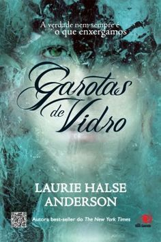 Discover books ideas on pinterest books to read ya books and book download garotas de vidro a verdade nem sempre e o que enxergamos laurie halse fandeluxe