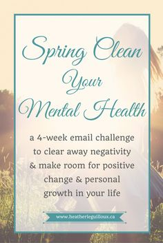 Join the Spring Clean your Mental Health Challenge and receive a weekly email for 4 weeks in April to help you clear away any negativity left over from the winter months and start working towards positive change and personal growth this year. Starts April 3, 2017 - sign up today!