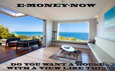 Do you want a house with a view like this? Join the E-MONEY-NOW program, to reach your goal!