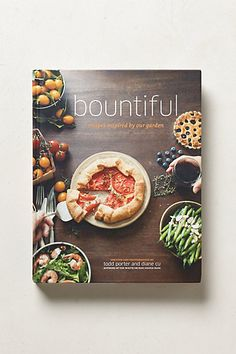 Bountiful, by Todd Porter and Diane Cu... I LOVE this cookbook. I've already made several recipes :)