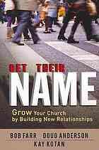 Get their name : grow your church by building new relationships #ChurchGrowth January 2014